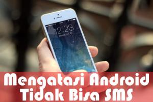 cara mengatasi hp android error tidak bisa mengirim sms atau pesan (5)