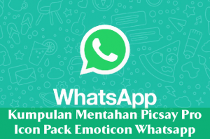 kumpulan mentahan keren picsay pro icon pack emoticon whatsapp