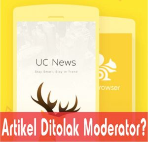tips dan trik cara mengatasi artikel ditolak oleh moderator uc news we media 4
